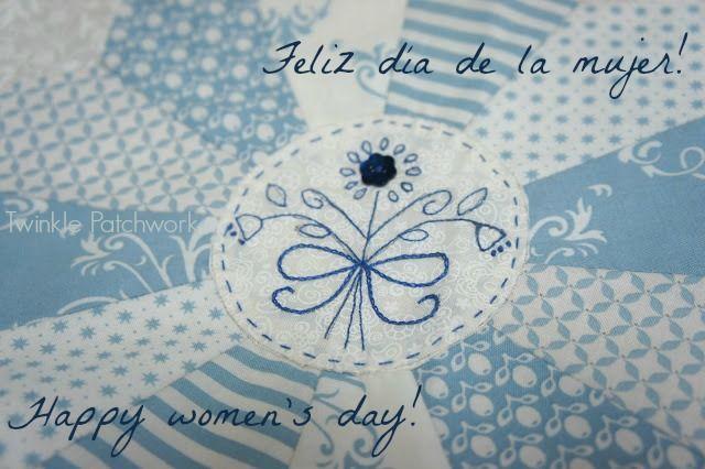 Día de la mujer / Women's day | Twinkle Patchwork