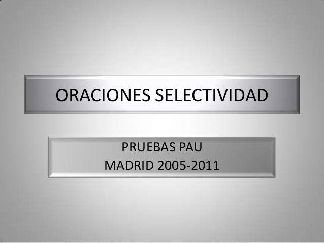ORACIONES SELECTIVIDADPRUEBAS PAUMADRID 2005-2011