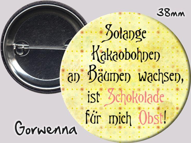 Buttons - Sprüche - Button ♥1337♥ Schokolade ist Obst - ein Designerstück von gorwenna bei DaWanda