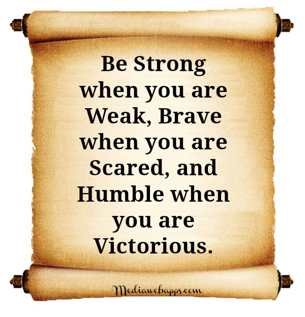 AMEN !!! Be strong when you are weak, brave when you are scared, and humble when you are victorious. #inspirational #quotes