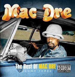Mac Dre - Best Of Mac Dre Vol. 3 (X)