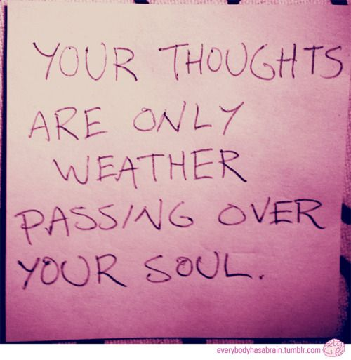 You are not your thoughts.