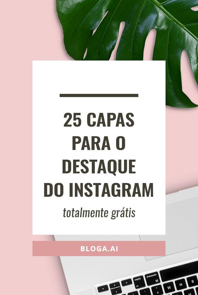 25 Capas Para O Destaque Do Instagram Gratis Como Fazer Um
