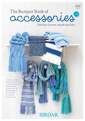 Sirdar Book 460 The Bumper Book of Accessories. Fabulous scarves, snoods, and hats knit with DK weight yarn (#3 weight).