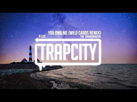 The Chainsmokers - You Owe Me (Wild Cards Remix) [Lyrics] - YouTube // Trap, music