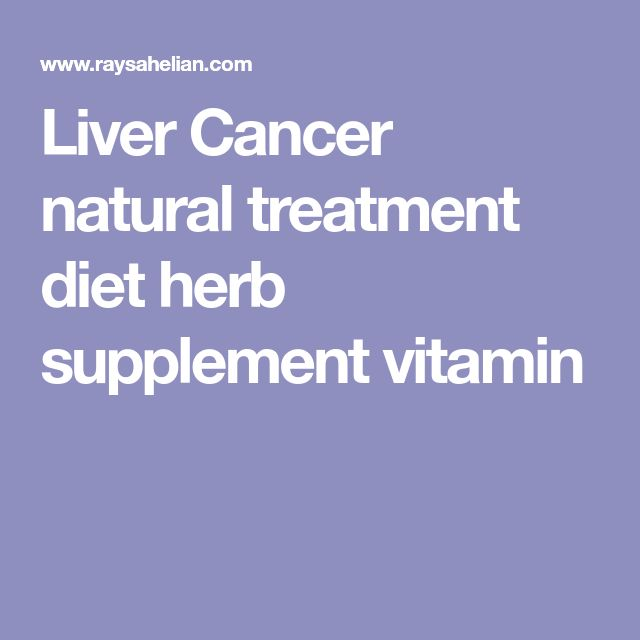Liver Cancer natural treatment diet herb supplement vitamin