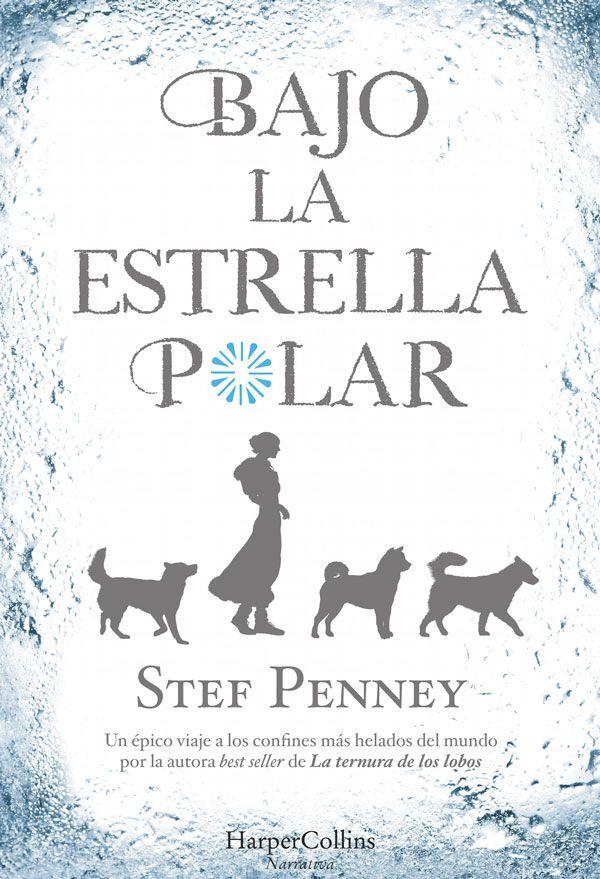 """""""Bajo la estrella polar"""" de Stef Penney."""
