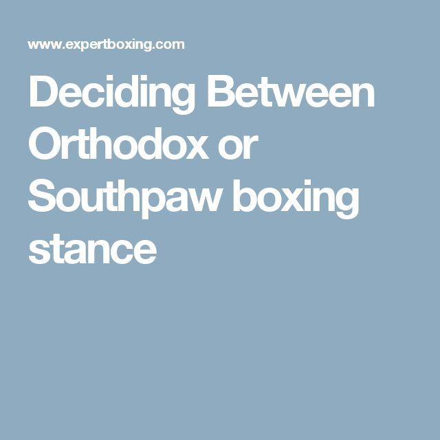 Deciding Between Orthodox or Southpaw boxing stance