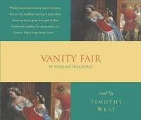 Vanity Fair written by William Makepiece Thackary performed by Timothy West on CD (Abridged)