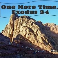 One More Time. Exodus 34 by Looking for that blessed hope, on SoundCloud