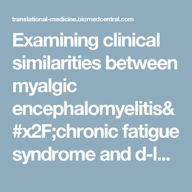 Examining clinical similarities between myalgic encephalomyelitis/chronic fatigue syndrome and d-lactic acidosis: a systematic review | Journal of Translational Medicine | Full Text