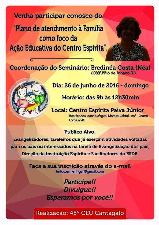 """45º CEU Ctangalo Convida para o """"Plano de atendimento à Família como foco da Ação Educativa do Centro Espírita"""" - Cordeiro - RJ - http://www.agendaespiritabrasil.com.br/2016/06/22/45o-ceu-ctangalo-convida-para-o-plano-de-atendimento-familia-como-foco-da-acao-educativa-do-centro-espirita-cordeiro-rj/"""