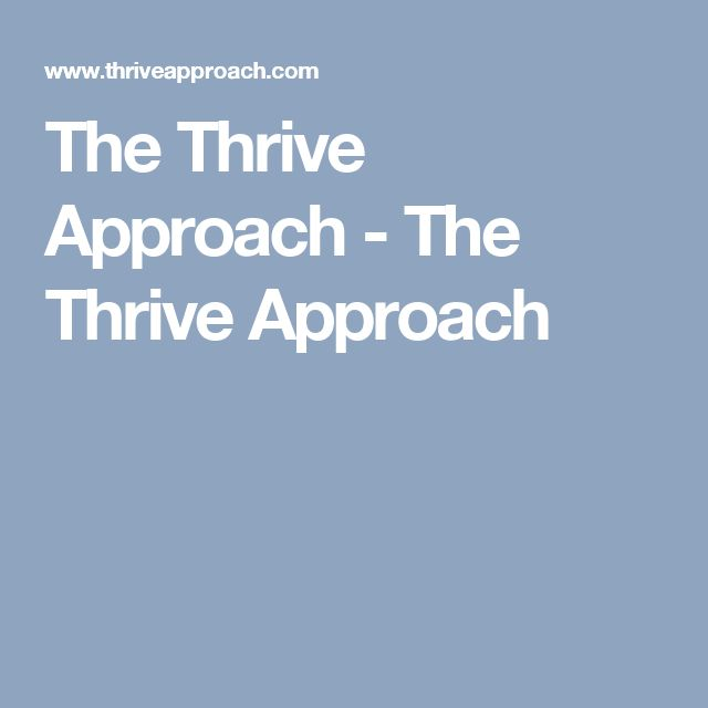The Thrive Approach - The Thrive Approach