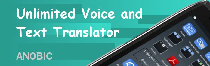 Anobic - Unlimited Voice and Text Translator