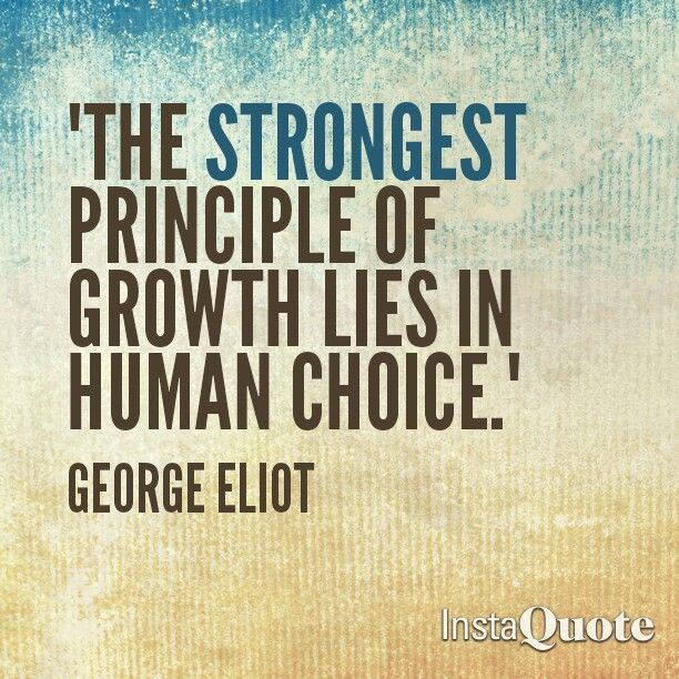 """Principle Quotes: """"The Strongest Principle Of Growth Lies In Human Choice"""