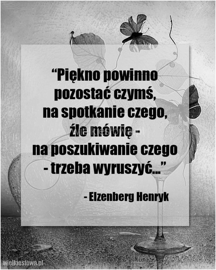 Piękno powinno pozostać czymś... #Elzenberg-Henryk,  #Droga-i-wędrówka, #Piękno, #Poszukiwanie