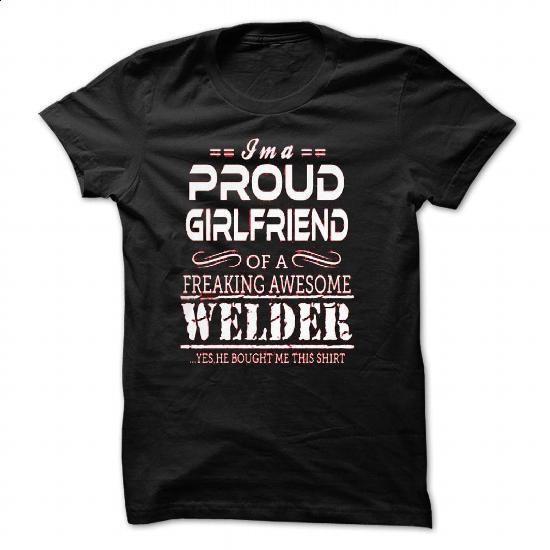 LTD PROUD GIRLFRIEND- WELDER - #denim shirts #short sleeve sweatshirt. ORDER HERE => https://www.sunfrog.com/LifeStyle/LTD-PROUD-GIRLFRIEND-WELDER.html?60505