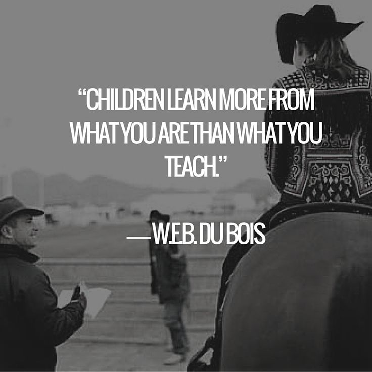 "Web Dubois Famous Quotes: Horse Inspirational Quotes. ""Children Learn More From What"