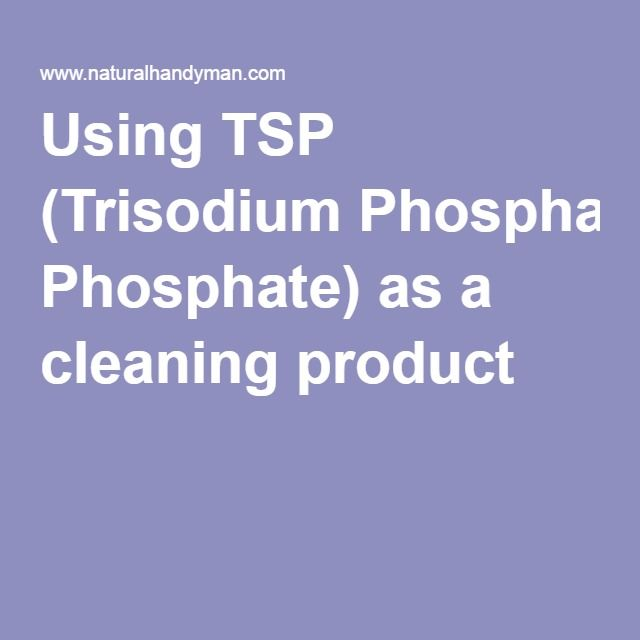 Using TSP (Trisodium Phosphate) as a cleaning product and prep for painting