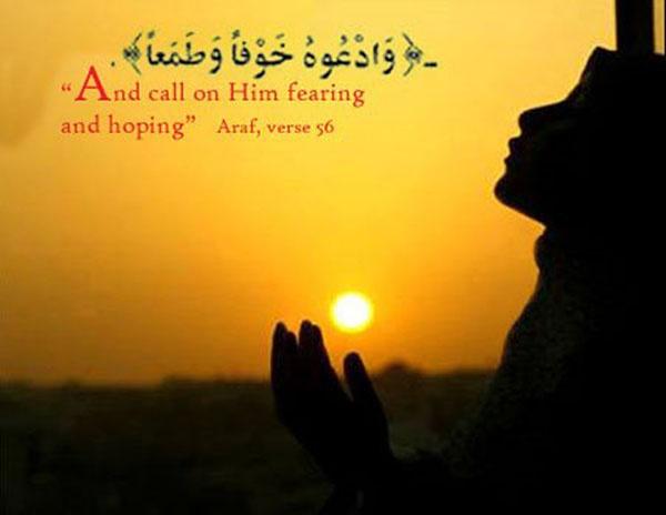 """Berdoalah kpd Allah dgn rasa takut(tidak akan diterima)dan harapan(akan dikabulkan).Sesungguhnya rahmat ALlah amat dekat kpd org yg b'buat baik(al-Araf:56).---Bahawasanya jika ada seorg hamba yg dicintai Allah sdg b'doa,Allaah SWT b'firman kpd Jibrail,""""jangan terburu2 mengabulkan permintaan hamba-ku karena Aku masih ingin mendengar suaranya"""