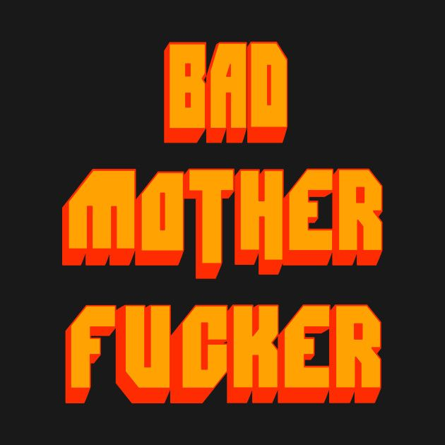 Pulp Fiction Quote – Bad Mother Fucker by barrelroll