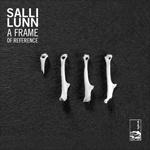Salli Luun - 'A Frame Of Reference'