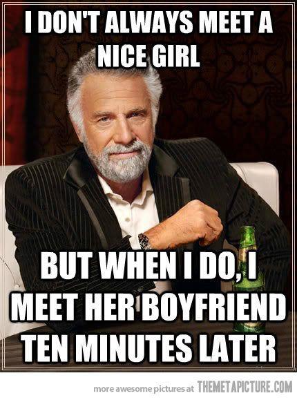 When I meet a nice girl…