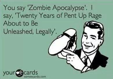 Zombie apocalypse, or legal rage release?