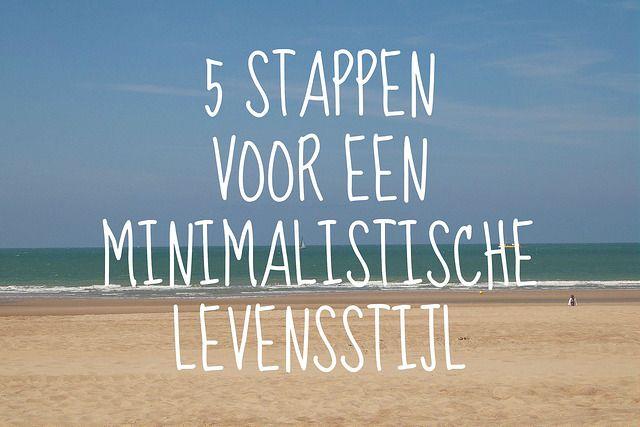 Streef jij ook een minimalistische levensstijl na? Met deze 5 stappen ben je al…