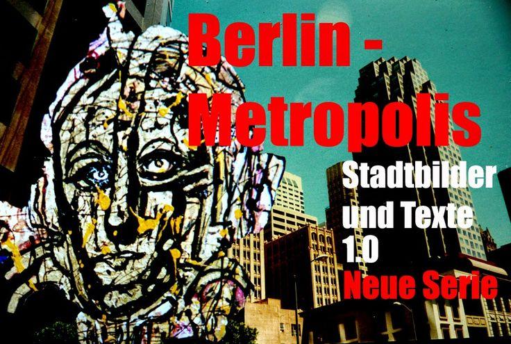 MetropolisBlues, ZeitBilder und Texte, Kunstblog von Fred Tille, Malerei: Berlin - Metropolis | Zwei Stadtvisionen im Modell...