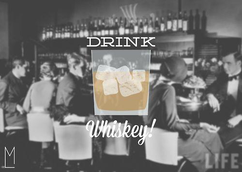 drink whisky.. illustration on photoDesign Inspiration, Bohemian Rhapsody, Whiskey Signs, Drinks Whisky, Drinks Whiskey, 1920S Speakeasy, Whiskey Girls