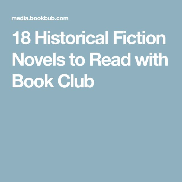 18 Historical Fiction Novels to Read with Book Club