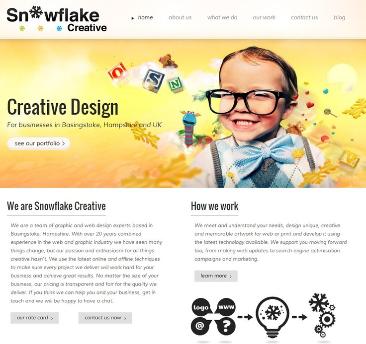 Our parent company website www.snowflakecreative.co.uk uses whitespace in the banner to make the words 'Creative Design' the first thing you see, backed up by the engaging picture. The main content section is then clearly laid out, with sharp headings and a neat (animated) graphic to catch the eye and draw you further down the page.