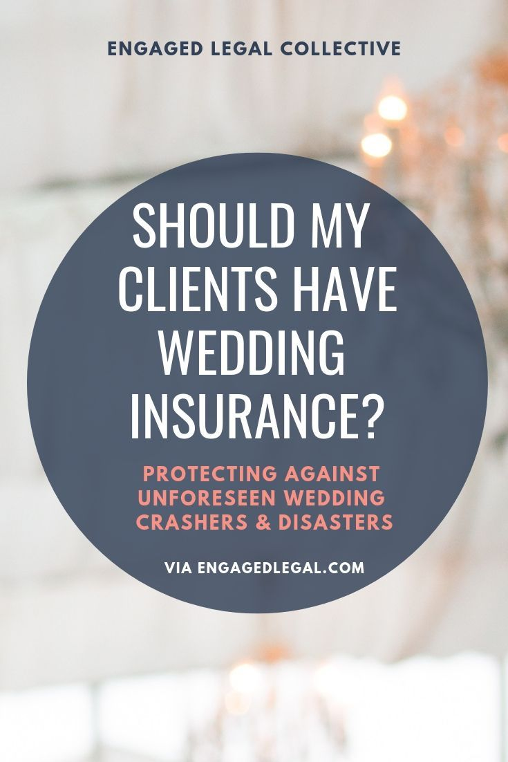 Guest Post Should I Make My Clients Get Wedding Insurance Protecting Against Unforeseen Wedding Crashers Disasters With Images Wedding Insurance Wedding Crashers Wedding Pro