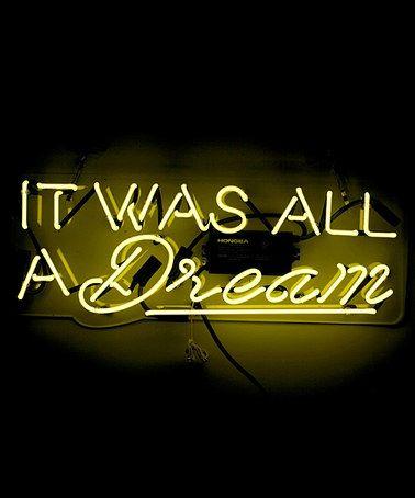 Look at this #zulilyfind! 'It Was All a Dream' Neon Sign #zulilyfinds