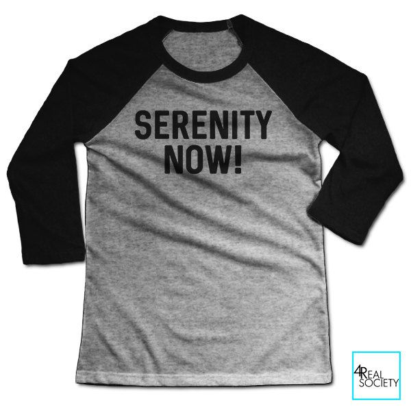 Serenity Now! | Seinfeld | TV Shows Collection | Unisex Baseball T-shirt by 4RealSociety on Etsy