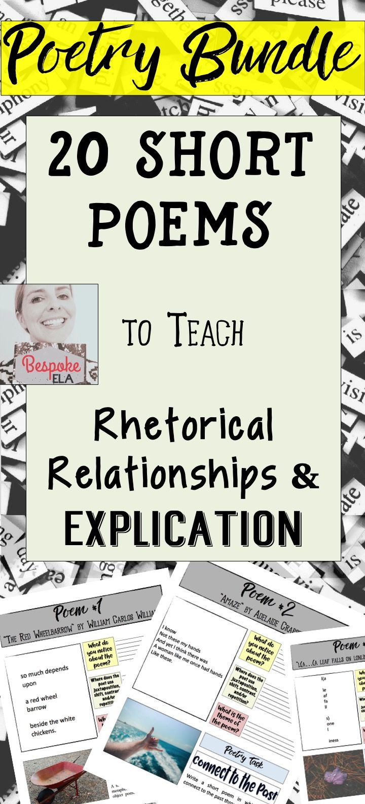 This product by Bespoke ELA contains 20 short poems to analyze for the four, basic rhetorical relationships: juxtaposition, contrast, shift, and repetition.  Excellent for English classes in middle school and high school as mentor texts, mini-lessons, and bell ringers.  by Bespoke ELA