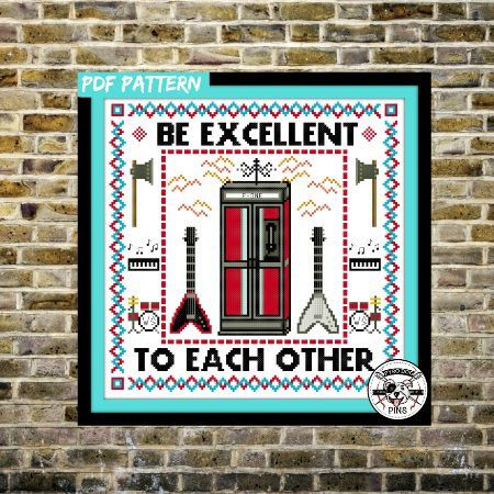 Be Excellent To Each Other Cross Stitch Pattern   - 'Bill and Ted'  Sampler INSTANT DOWLOAD/ PDF