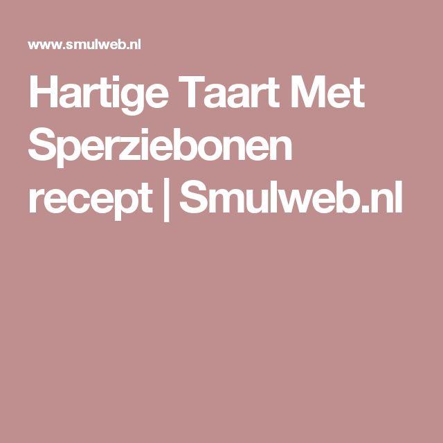 Hartige Taart Met Sperziebonen recept | Smulweb.nl