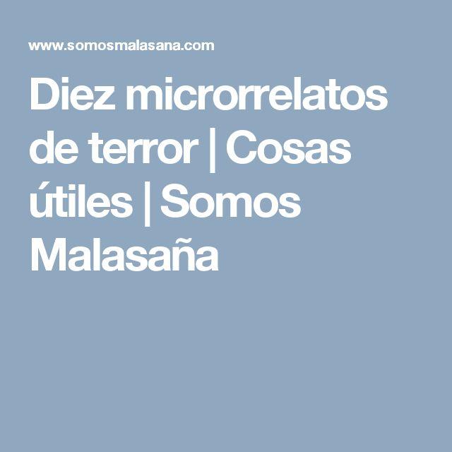 Diez microrrelatos de terror | Cosas útiles | Somos Malasaña