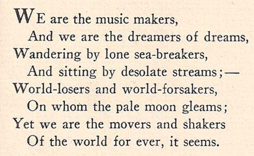 Arthur William Edgar O'Shaughnessy(14 March 1844 – 30 January 1881)    Ode by Arthur O'Shaughnessy.