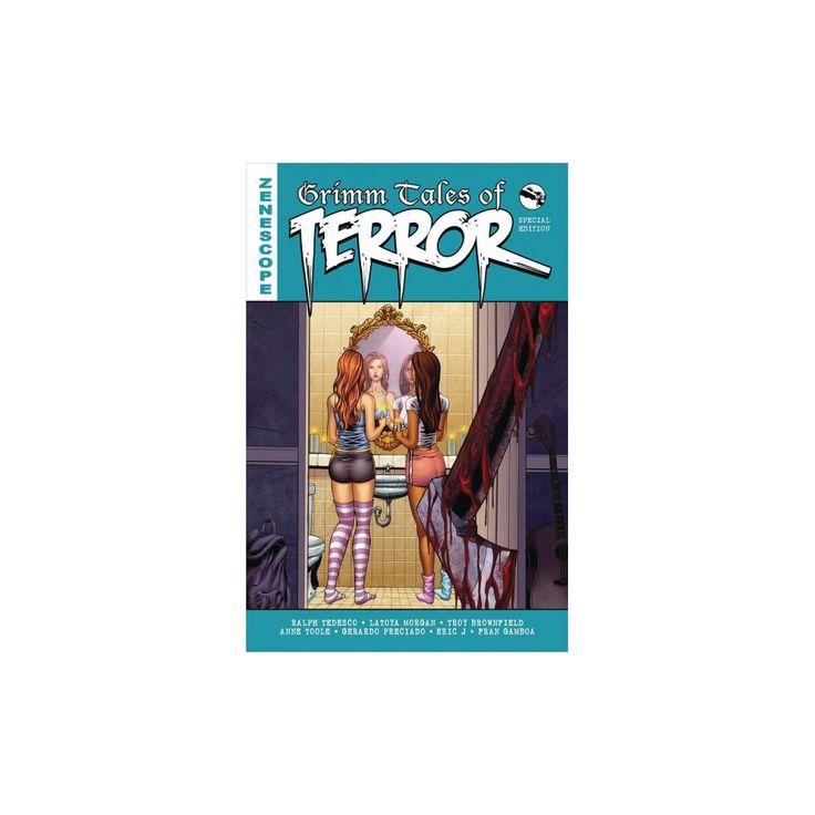 Grimm Tales of Terror (Paperback) (Ralph Tedesco & Latoya Morgan & Troy Brownfield & Anne Toole &