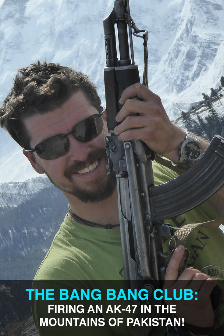 99escapes Featured Contributor Will Hatton The Broke Backpacker describes his trip to Pakistan, including firing an AK-47 in the mountainside!