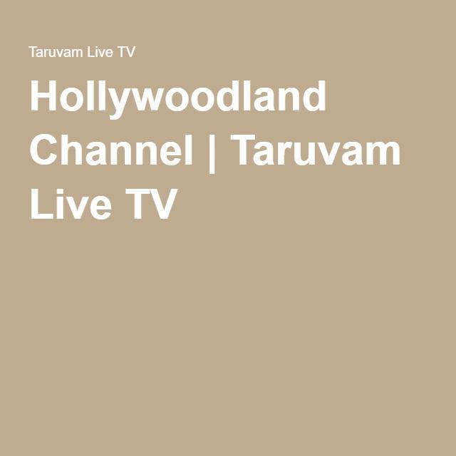 Hollywoodland Channel | Taruvam Live TV