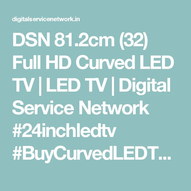 DSN 81.2cm (32) Full HD Curved LED TV | LED TV | Digital Service Network  #24inchledtv #BuyCurvedLEDTV #BuyLEDTV #DSNLEDTV #Buy49inchcurvedLEDTV #Buy40inchLEDTV #Buy50inchLEDTV #Buysmartledtv