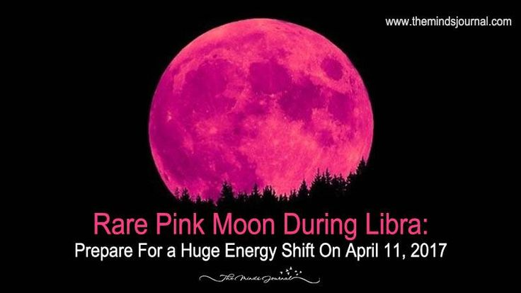 Here's what to expect from Tuesday's rare pink moon in Libra.Rare Pink Moon In Libra On April 11, 2017: Prepare For A Huge Energy Shift!