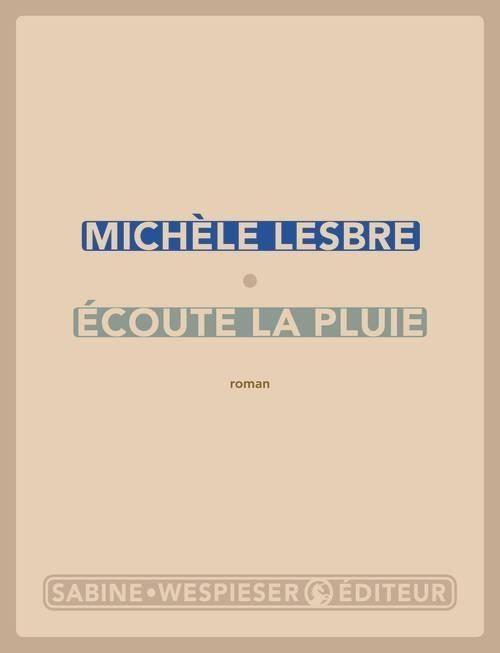 Michele Lesbre - Ecoute la pluie