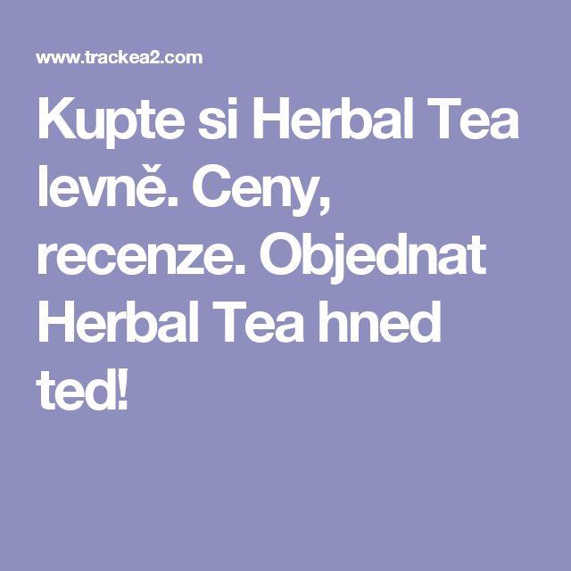 Kupte si Herbal Tea levně. Ceny, recenze. Objednat Herbal Tea hned teď!