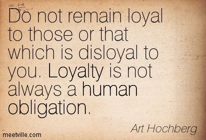 Pix For > Disloyal Quotes Sayings