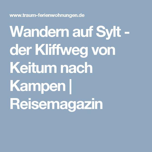 Wandern auf Sylt - der Kliffweg von Keitum nach Kampen   Reisemagazin
